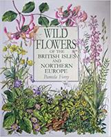 Wild Flowers of the British Isles and Northern Europe 1855853671 Book Cover