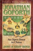 Jonathan Goforth: An Open Door in China: Christian Heroes: Then & Now 1576581748 Book Cover