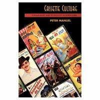 Cassette Culture: Popular Music and Technology in North India (Chicago Studies in Ethnomusicology) 0226504018 Book Cover