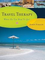 Travel Therapy: Where Do You Need to Go? 158005269X Book Cover
