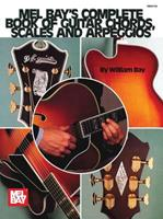 Mel Bay's Complete Book of Guitar Chords, Scales and Arpeggios 156222526X Book Cover