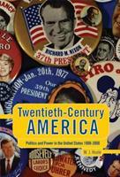 Twentieth-Century America: Politics and Power in the United States, 1900-2000 0340614072 Book Cover