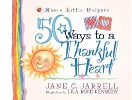 50 Ways to a Thankful Heart (Mom's Little Helpers) 0736902198 Book Cover