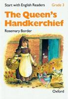 The Queen's Handkerchief (Start with English Readers) 0194337901 Book Cover