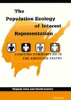 The Population Ecology of Interest Representation: Lobbying Communities in the American States 047210683X Book Cover