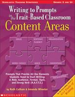 Writing To Prompts In The Trait-based Clasroom: Content Areas 0439556856 Book Cover