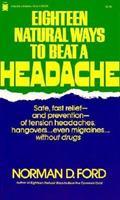 Eighteen Natural Ways to Beat a Headache (A Keats original health book) 0879834706 Book Cover