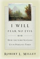 I Will Fear No Evil: How the Lord Sustains Us in Perilous Times 1570088292 Book Cover