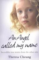 Angel Called My Name, An: Incredible True Stories from the Other Side 000727713X Book Cover