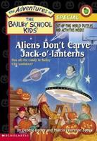 Aliens Don't Carve Jack-O'- Lanterns 0439408318 Book Cover