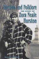 Rhythm and Folklore: The Story of Zora Neale Hurston (World Writers) 159935067X Book Cover