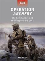 Operation Archery: The Commandos and the Vaagso Raid, 1941 184908372X Book Cover