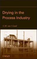 Drying in the Process Industry 0470131179 Book Cover