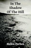 In The Shadow Of The Hill 0992976804 Book Cover