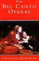 Bel Canto Operas of Rossini, Donizetti, and Bellini 0931340845 Book Cover