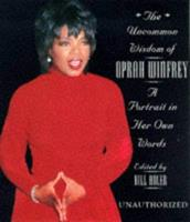 The Uncommon Wisdom of Oprah Winfrey: A Portrait in Her Own Words 0806518944 Book Cover