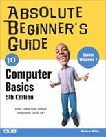Absolute Beginner's Guide to Computer Basics 0789742535 Book Cover