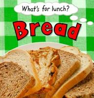 Bread (What's for Lunch)