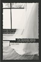 The Wedding Dress: Meditations on Work and Life 0520238400 Book Cover