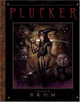 The Plucker: An Illustrated Novel 0810957922 Book Cover