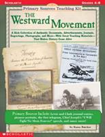Primary Sources Teaching Kit: Westward Movement 0590378449 Book Cover