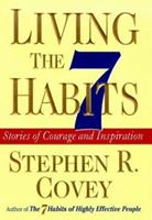 Living the 7 Habits: Stories of Courage and Inspiration 0684869810 Book Cover