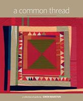 A Common Thread: A Collection of Quilts by Gwen Marston 1604688130 Book Cover