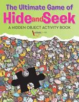 The Ultimate Game of Hide and Seek. a Hidden Object Activity Book 168321451X Book Cover