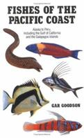 Fishes of the Pacific Coast: Alaska to Peru, Including the Gulf of California and the Galapagos Islands 0804713855 Book Cover
