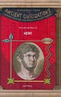 The Life & Times of Nero (Biography from Ancient Civilizations) (Biography from Ancient Civilizations) 1584153490 Book Cover