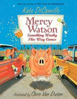Mercy Watson: Something Wonky This Way Comes 0763636444 Book Cover