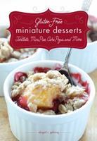 Gluten-Free Miniature Desserts: Tarts, Mini Pies, Cake Pops, and More 1626360243 Book Cover