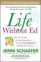 Life Without Ed: How One Woman Declared Independence from Her Eating Disorder and How You Can Too 0071422986 Book Cover