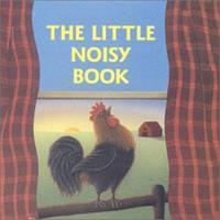 LITTLE NOISY BOOK (Chunky Books) 0394829077 Book Cover