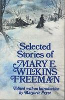 Selected Stories of Mary E. Wilkins Freeman 0393301060 Book Cover