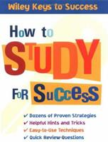 How to Study for Success (Wiley Keys to Success) 0471431559 Book Cover