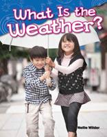 What Is the Weather? (Kindergarten) 1480745308 Book Cover