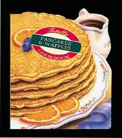 The Totally Pancakes & Waffles Cookbook (Totally Cookbooks) 0890878048 Book Cover