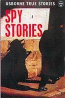 True Spy Stories (Usborne paperbacks) 0746047118 Book Cover