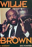 Willie Brown: A Biography 0520204565 Book Cover