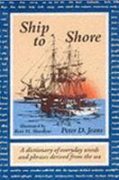 Ship to Shore: A Dictionary of Everyday Words and Phrases Derived from the Sea 0071440275 Book Cover
