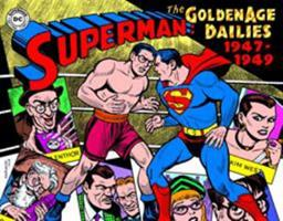 Superman: The Golden Age Newspaper Dailies: 1947-1949 (Superman Golden Age Dailies) 1684054370 Book Cover