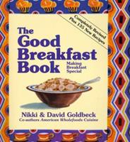 The Good Breakfast Book: Making Breakfast Special 0960613846 Book Cover
