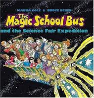 The Magic School Bus and The Science Fair Expedition 0590108247 Book Cover