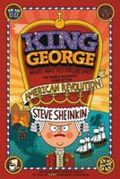 King George: What Was His Problem?: Everything Your Textbooks Didn't Tell You About the American Revolution 1250075777 Book Cover