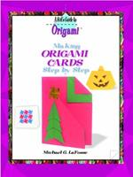 Making Origami Cards Step by Step (Tony Stead Nonfiction Independent Reading Collection) 0823967018 Book Cover