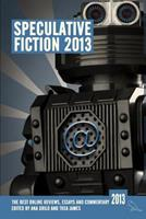 Speculative Fiction 2013: The year's best online reviews, essays and commentary 0992817277 Book Cover