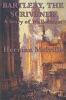 Bartleby, the Scrivener: A Story of Wall Street 0486264734 Book Cover