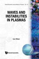 Waves and Instabilities in Plasmas (World Scientific Lecture Notes in Physics) 9971503905 Book Cover
