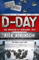 D-Day: The Invasion of Normandy, 1944 [The Young Readers Adaptation] 1250062918 Book Cover